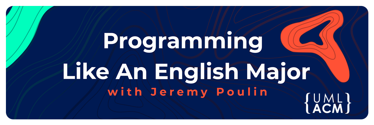 Programming Like An English Major with Jeremy Poulin